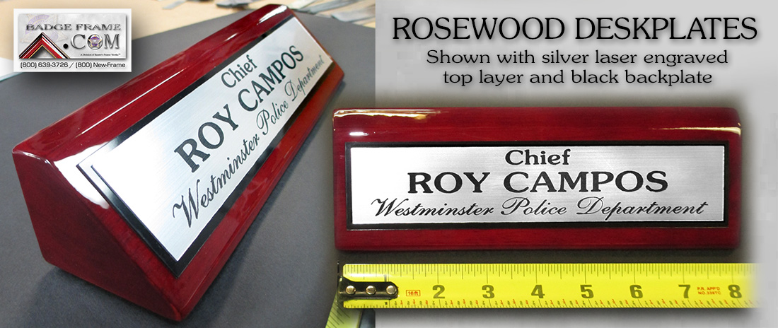 Roy Campos, Westminister PD Rosewood Desk                         Platefrom Badge Frame