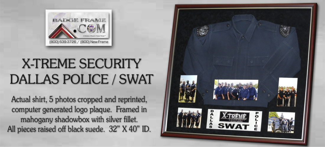 X-TREME SECURITY shirt               shadowbox - Dallas Police SWAT