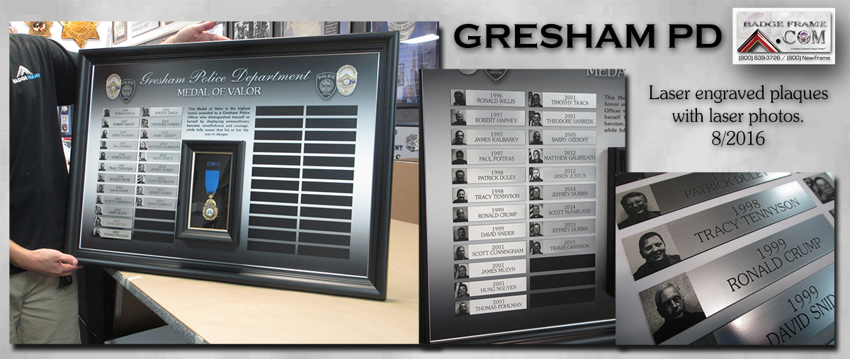 Gresham PD - Valor Perpetual Plaque with laser engraved           photos from Badge Frame 8/2016