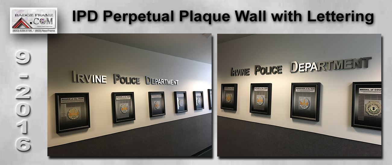Irvine Police Department -           Perpetual Plaque will with lettering from Badge Frame 9/2016