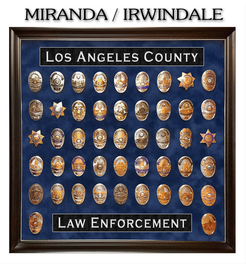 L.A. County Police Badge Collection from Badge Frame for           Tony Miranda / Iwrindale PD
