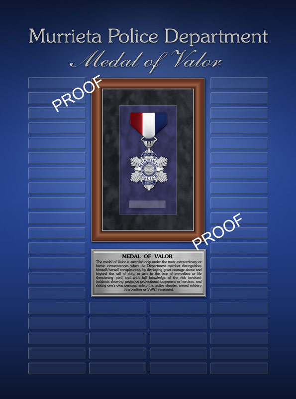 Murrieta PD                             Medal of Valor Perpetual PLaque proof from                             Badge Frame