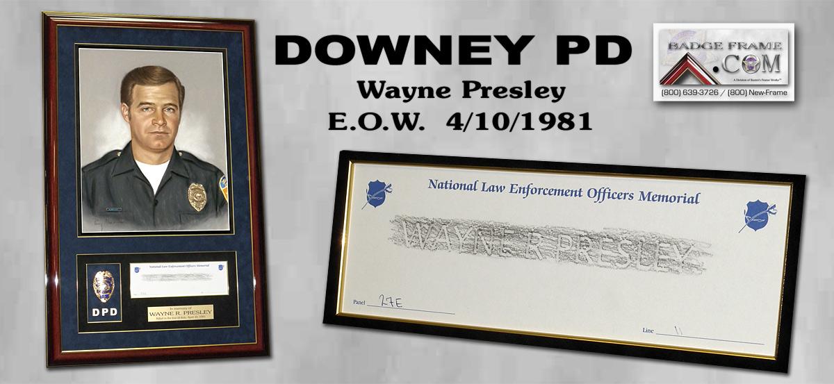 Wayne Presley - Downey PD - EOW