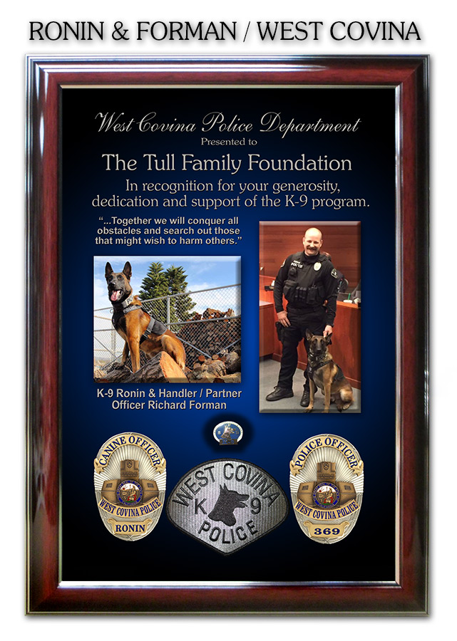 Forman & K9 Ronin - West Covina           PD - Recognition Plaque from Badge Frame