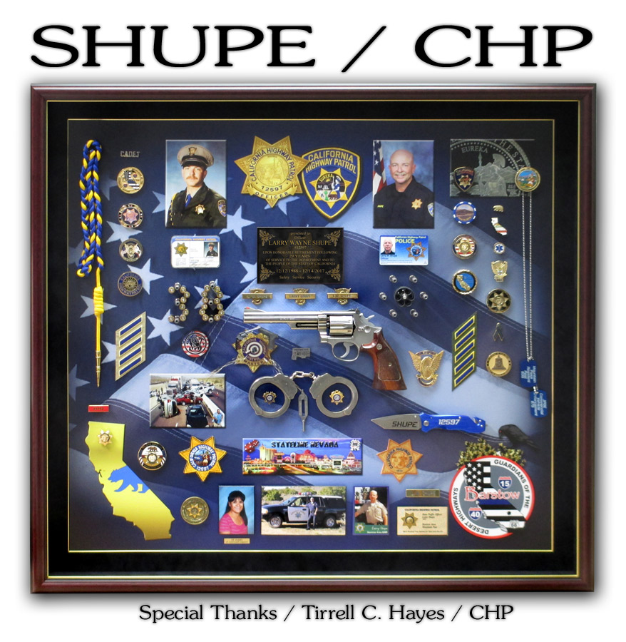 Shupe - Chp Retirement Presentation from Badge Frame.  Special thanks, Tirrell C. Hayes (CHP)