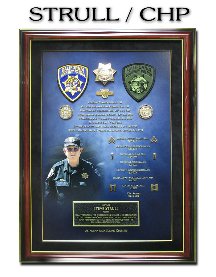 CHP Recognition           from Badge Frame for Captain Strull CHP Retirement
